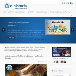 Metodologías del Ámbito de la Historia y las Ciencias Sociales - E-Historia