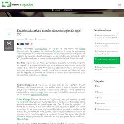 Espacios educativos, basados en metodologías del siglo XXI – innovaespacios