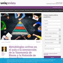 Metodologías activas en el aula o la intersección de la Taxonomía de Bloom y la Pirámide de Aprendizaje