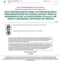 GUIA METODOLOGICA PARA LA FORMULACION E IMPLEMENTACION DE PLANES LOCALES PARA EL DESARROLLO DE LA ACUICULTURA (PLANDAC) EN AREAS LAGUNARES COSTERAS DE MEXICO