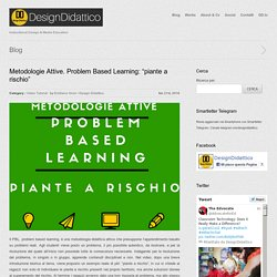 "Metodologie Attive. Problem Based Learning: ""piante a rischio"""