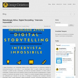 "Metodologie Attive. Digital Storytelling: ""Intervista Impossibile"""