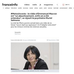 """#Metooinceste : la vidéo d'Emmanuel Macron est """"un aboutissement, enfin on a été entendus"""", se réjouit la psychiatre Muriel Salmona"""