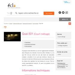 Quai 501 / Court métrage / Catalogues des œuvres / Cinéma et audiovisuel