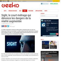 Sight, le court-métrage qui dénonce les dangers de la réalité augmentée