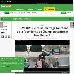 RU-MEURS : le court-métrage touchant de la Providence de Cha... - Toute l'actu 24h/24 sur Lavenir.net