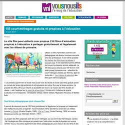 150 court-métrages gratuits et propices à l'éducation