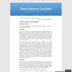 Level 8: Metrics and Statistics | Game Balance Concepts