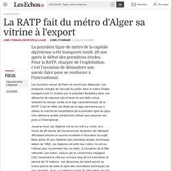 La RATP fait du métro d'Alger sa vitrine à l'export, Actualités
