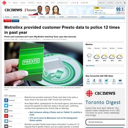 Metrolinx provided customer Presto data to police 12 times in past year