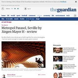 Metropol Parasol, Seville by Jürgen Mayer H – review