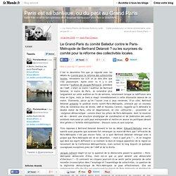 Le Grand-Paris du comité Balladur contre le Paris-Métropole de B