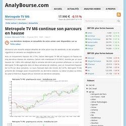 Metropole TV M6 continue son parcours en hausse - AnalyBourse.com