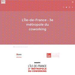 L'Île-de-France : 3e métropole du coworking mondial
