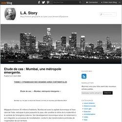 Etude de cas : Mumbai, une métropole émergente. - blog histoire geographie lycée eaubonne