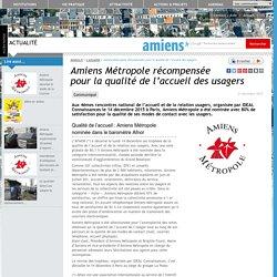Amiens Métropole récompensée pour la qualité de l'accueil des usagers