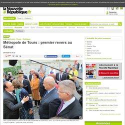 Métropole de Tours : premier revers au Sénat - 26/10/2016, Tours (37)