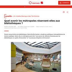 Quel avenir les métropoles réservent-elles aux bibliothèques ?