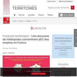 Une douzaine de métropoles concentrent 46% des emplois en France