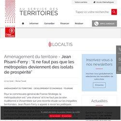 """Jean Pisani-Ferry : """"Il ne faut pas que les métropoles deviennent des isolats de prospérité"""""""
