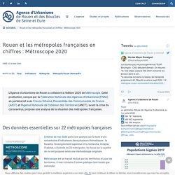 Rouen et les métropoles françaises en chiffres : Métroscope 2020 - Aurbse.org