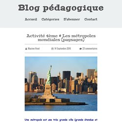 Activité 4ème # Les métropoles mondiales (paysages) - Blog pédagogique