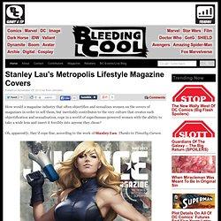 Stanley Lau's Metropolis Lifestyle Magazine Covers
