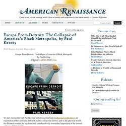 Escape From Detroit: The Collapse of America's Black Metropolis, by Paul Kersey - American Renaissance