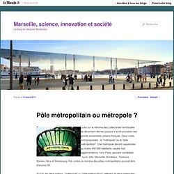 Pôle métropolitain ou métropole ?