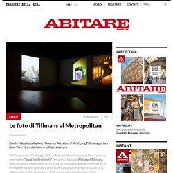 Le foto di Tillmans al Metropolitan - AbitareAbitare
