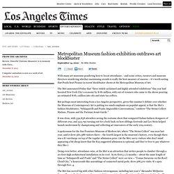 Metropolitan Museum fashion exhibition outdraws art blockbuster