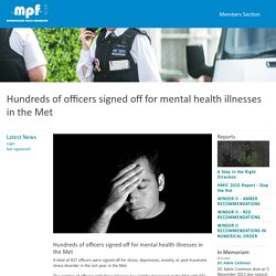 Hundreds of officers signed off for mental health illnesses in the Met