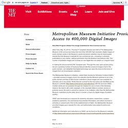 Metropolitan Museum Initiative Provides Free Access to 400,000 Digital Images