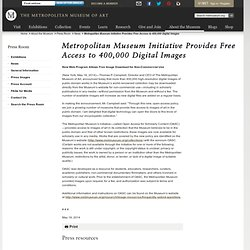 <i><b>Metropolitan Museum Initiative Provides Free Access to 400,000 Digital Images</i></b>