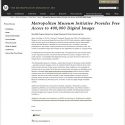 <i><b>Metropolitan Museum Initiative Provides Free Access to 400,000 Digital Images</i></b> | The Metropolitan Museum of Art