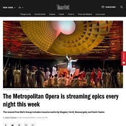 The Metropolitan Opera is streaming epics every night this week