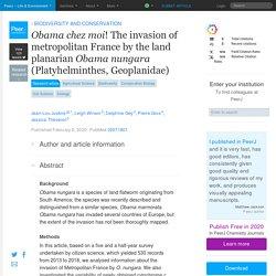 PEERJ 06/02/20 Obama chez moi! The invasion of metropolitan France by the land planarian Obama nungara (Platyhelminthes, Geoplanidae)