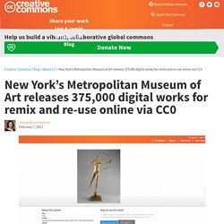 New York's Metropolitan Museum of Art releases 375,000 digital works for remix and re-use online via CC0
