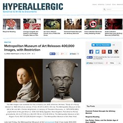 Metropolitan Museum of Art Releases 400,000 Images, with Restriction