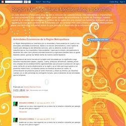 Región Metropolitana Mediterránea Industrial: Actividades Económicas de la Región Metropolitana