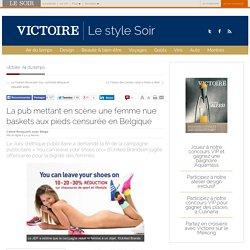 La pub mettant en scène une femme nue baskets aux pieds censurée en Belgique
