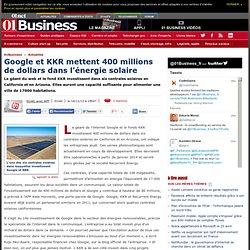 Google et KKR mettent 400 millions de dollars dans l'énergie solaire