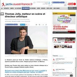 Ouest France : Thomas Jolly, metteur en scène et directeur artistique