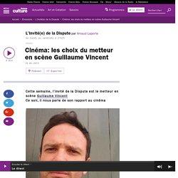 Cinéma: les choix du metteur en scène Guillaume Vincent
