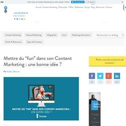 """Mettre du """"fun"""" dans son Content Marketing : une bonne idée ?"""