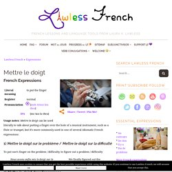 Mettre le doigt - Learn French at Lawless French