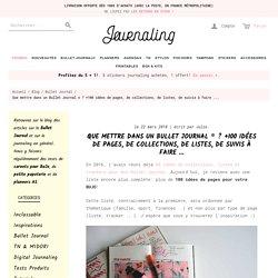 Que mettre dans un Bullet Journal ® ? +100 idées de pages, de collections, de listes, de suivis à faire ...