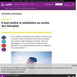 Il faut mettre la méditation au centre des thérapies