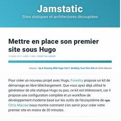 Mettre en place son premier site sous Hugo · Jamstatic