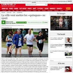 La ville veut mettre les «quinquas» au sport - 21/02/2015